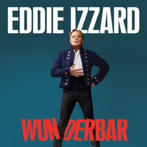 EDDIE IZZARD 'WUNDERBAR' THE WORLD TOUR