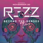 Rezz- Beyond The Senses Tour