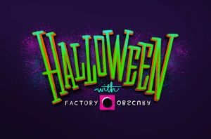 Halloween with Factory Obscura