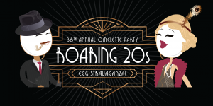 THE 36TH ANNUAL OMELETTE PARTY: A Roaring 20s EGG-stravaganza!