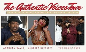 THE AUTHENTIC VOICES TOUR:ANTHONY DAVID,ALGEBRA BLESSETT,AND THE HAMILTONES