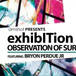 amshot exhibITion feat Observation of Surface