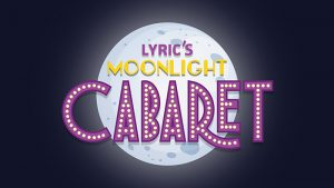 Lyric's Moonlight Cabaret