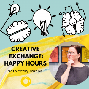 Creative Exchange: Happy Hours with romy owens