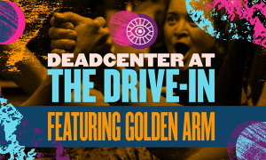 deadCenter at the Drive-In featuring Golden Arm