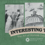 Interesting Times: The Art of Honoré Daumier